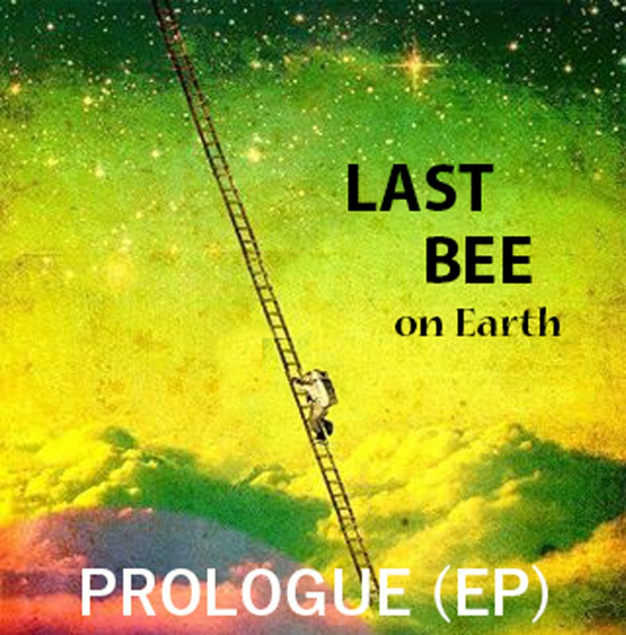 Last Bee On Earth Prologue EP