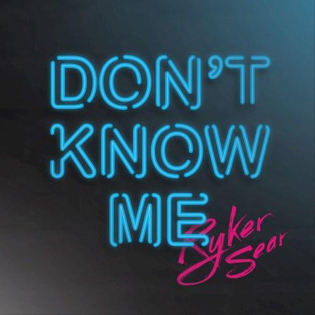 Ryker Sear - Don't Know Me (Single)