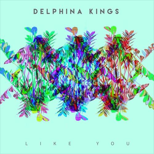 delphina kings like you