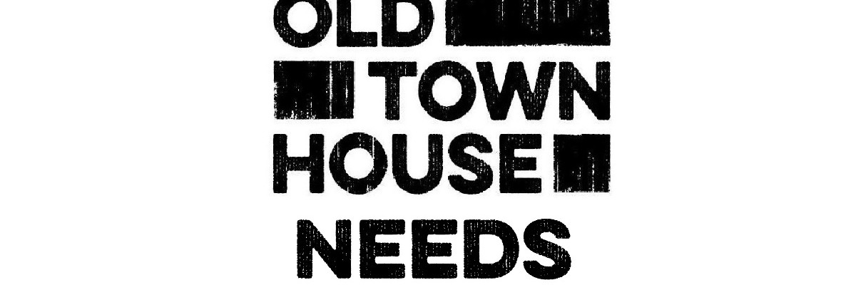 Old Town House Needs You