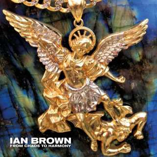 From Chaos To Harmony Ian Brown