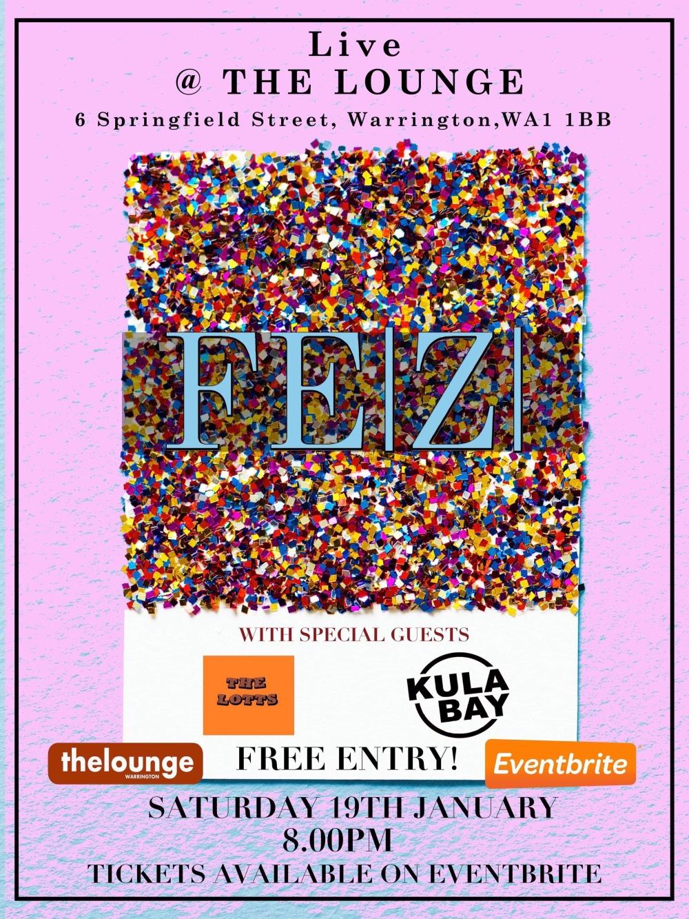 FEZ / Kula Bay / The Lotts - The Lounge
