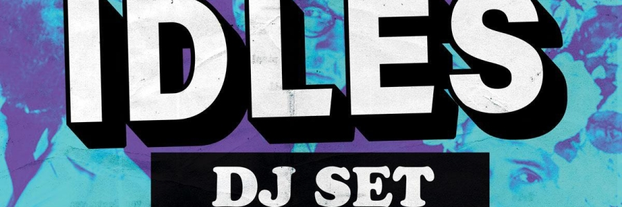 Idles DJ Set Header